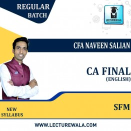 CA Final SFM (English) Regular Course New Syllabus : Video Lecture + Study Material By CFA NAVEEN SALIAN (For Nov. 2021& May/Nov. 2022)