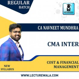 CMA Inter Cost & Financial Management(Group - 2) New Syllabus Regular Course : Video Lecture + Study Material By CA Navneet Mundhra  (For Dec. 2021)