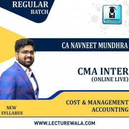 CMA Inter Cost & Management Accounting Online Live Batch Regular Course : Video Lecture + Study Material By CA Navneet Mundhra  (For Dec. 2021)