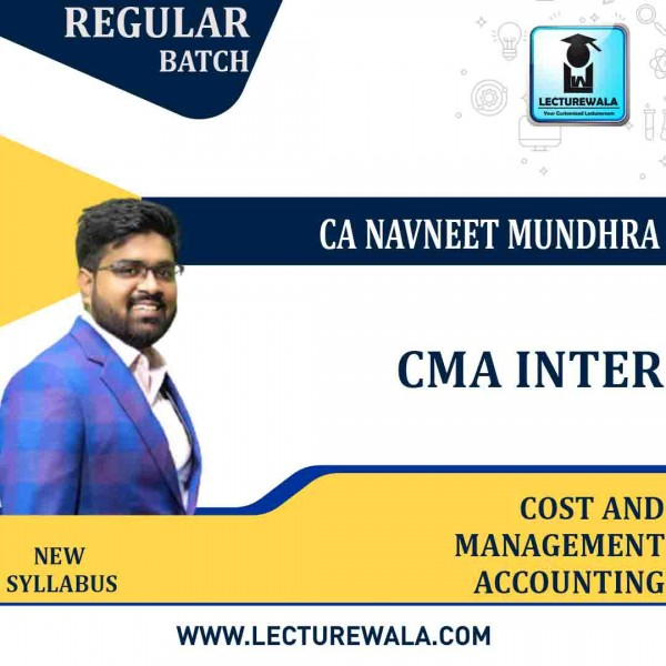 CMA Inter Cost & Management Accounting New Syllabus Regular Course : Video Lecture + Study Material By CA Navneet Mundhra  (For Dec. 2021)