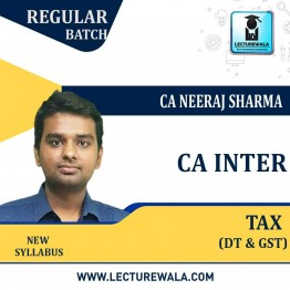 CA INTER TAX ( DT & GST ) Paper - 4 Regular Course : Video Lecture + Study Material By CA Neeraj Sharma (May 2021 / Nov 2021)