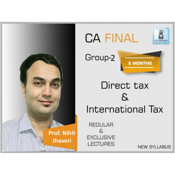 CA Final Direct Tax and International Taxation Combo : Video Lecture + Study Material By Prof. Nihit Jhaveri (For May & Nov. 2019