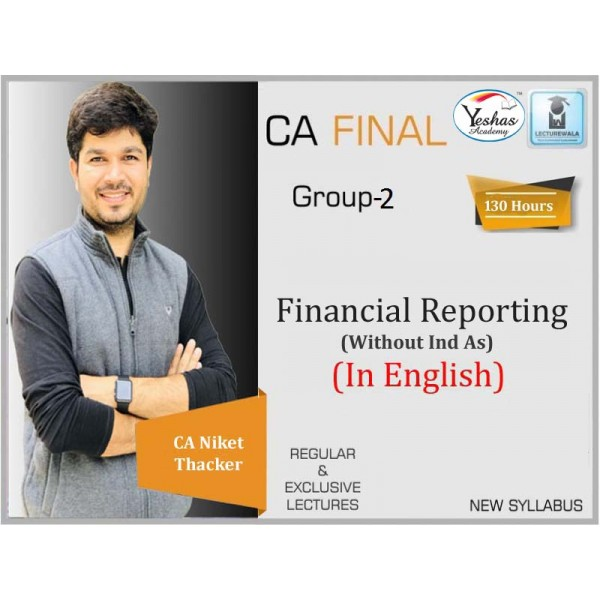 CA Final Financial Reporting In English Full Course (Excluding As Ind As) : Video Lecture + Study Material By CA Niket Thacker (For Nov. 2020 & Onwards)