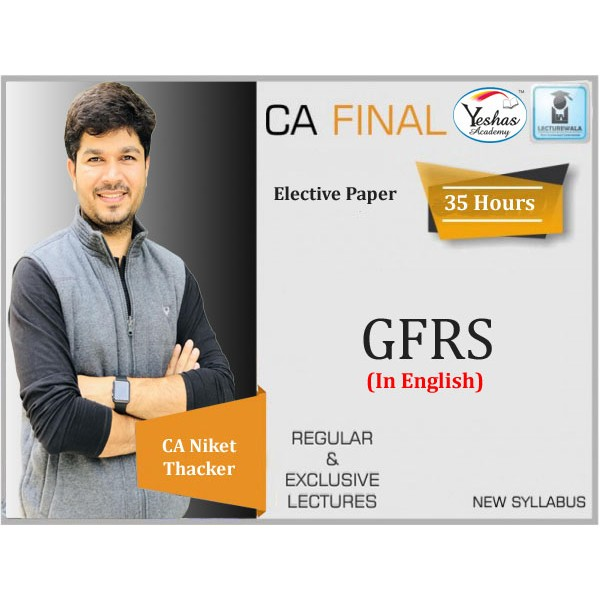CA Final Global Financial Reporting Standards (GFRS - Elective Paper) In English : Video Lecture + Study Material + E Book By CA Niket Thacker (For Nov. 2020 & Onwards)