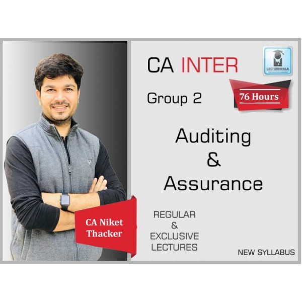 CA Inter Audit And Assurance Regular Course : Video Lecture + Study Material By CA Niket Thacker (For May 2020 & Nov. 2020)