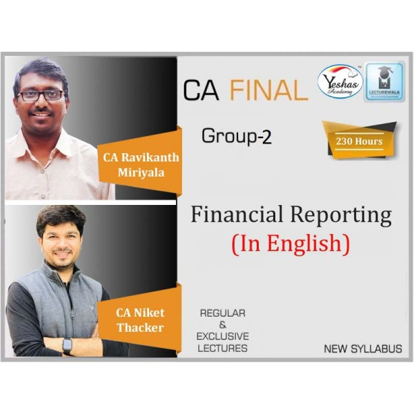 CA Final Financial Reporting In English Full Course : Video Lecture + Study Material By CA Niket Thacker & CA Ravikanth Miriyala (For Nov. 2020 & Onwards)