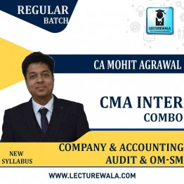 CMA Inter Company Accounting & Audit & OM-SM (COMBO)  Regular Course : Video Lecture + Study Material by CA Mohit Agarwal (For  JUNE 2022 TO DEC.2022)