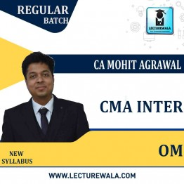 CMA Inter OM  Regular Course : Video Lecture + Study Material by CA Mohit Agarwal (For JUNE 2021 TO DEC.2021)