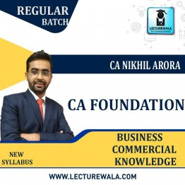CA Foundation Business Commercial Knowledge Regular Course : Video Lecture + Study Material By CA NIKHIL ARORA  (For May 2021 & Onwards)