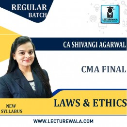 CMA Inter Laws & Ethics Regular Course : Video Lecture + Study Material By CA Shivangi Aggarwal (For   June/Dec. 2021)
