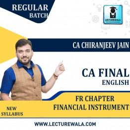 CA Final FR Chapter Financial Instrument Full Course : Video Lecture + E - Book By CA Chiranjeevi Jain (For May 2021 & Nov. 2021)