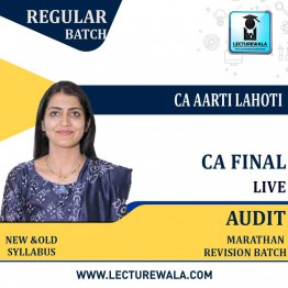 CA Final Audit (Version 10.0) Marathon Revision Live batch By CA Aarti Lahoti (For Nov. 2021 & May 2022)
