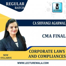 CMA Final Corporate Laws & Compliances Regular Course : Video Lecture + Study Material By CA Shivangi Aggarwal (For  June 2021 to Dec. 2021& June 2022)
