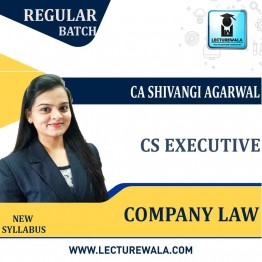CS Executive Company Law Regular Course : Video Lecture + Study Material By CA Shivangi Aggarwal (For Dec. 2021 to June 2021)