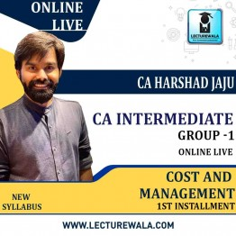 CA Inter Gr-1 COST AND MANAGEMENT ACCOUNTING Online Live  1st installment By CA Harshad Jaju (For May 2021 & Nov. 2021)