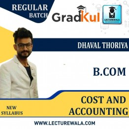 B.com cost accounting  Full Course : Video Lecture + Notes by Prof. Dhaval Thoriya (For Exam 2020-21)