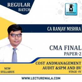 CMA Final Cost & Management Audit SPM & BV Stage IV-2 Paper (Combo) Latest Batch Ragular Course : Video Lecture + Study Material By CA Ranjay Mishra  (For June 2021 & Dec. 2021)