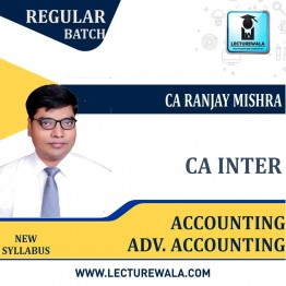 CA inter  Accounting + Adv. Accounting Combo Latest Batch New Course : Video Lecture + Study Material By CA Ranjay Mishra  (For June 2021 & Dec. 2021)