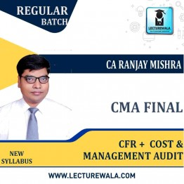 CMA Final   CFR +  Cost & Management Audit Stage IV-2 Paper (Combo) Latest Batch Ragular Course : Video Lecture + Study Material By CA Ranjay Mishra  (For June 2021 & Dec. 2021)