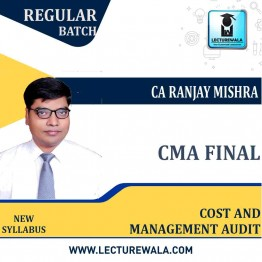 CMA Final  Cost & Management Audit Latest Batch Ragular Course : Video Lecture + Study Material By CA Ranjay Mishra  (For June 2021 & Dec. 2021)