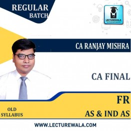 CA Final FR AS & Ind AS Latest Batch OLD Course : Video Lecture + Study Material By CA Ranjay Mishra  (For June 2021 & Dec. 2021)