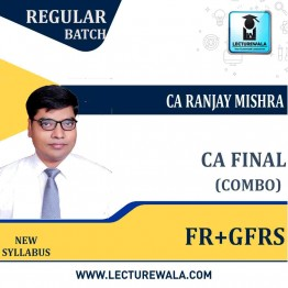 CA Final  FR + GFRS (Combo) Latest Batch New Course : Video Lecture + Study Material By CA Ranjay Mishra  (For June 2021 & Dec. 2021)