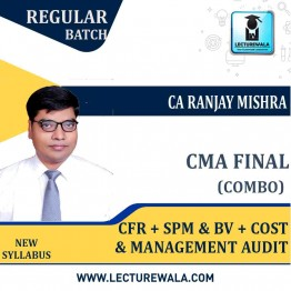 CMA Final   CFR + SPM & BV + Cost & Management Audit Stage IV-3 Paper (Combo) Latest Batch Ragular Course : Video Lecture + Study Material By CA Ranjay Mishra  (For June 2021 & Dec. 2021)