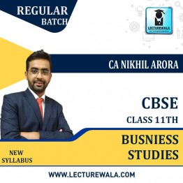 CLASS 11th Business Studies (BST) Regular Course : Video Lecture + Study Material By CA NIKHIL ARORA (For  March 2021)