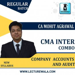 CMA Inter Company Accounts & Audit Combo (group-2)  Regular Course : Video Lecture + Study Material by CA Mohit Agarwal (For Nov. 2021 & May 2022)