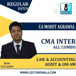 CMA Inter Law & Accounting Audit & OM-SM (COMBO)  Regular Course : Video Lecture + Study Material by CA Mohit Agarwal (For DEC.2021, June 2022)