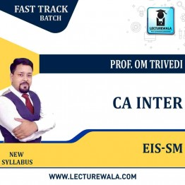 CA Inter EIS-SM Fast Track Course : Video Lecture + Study Material By Prof. Om Trivedi (For Nov. 2021)