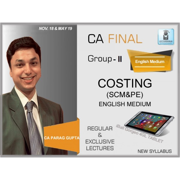 CA FINAL COSTING NEW SYLLABUS (SCM&PE) REGULAR COURSE BY CA PARAG GUPTA