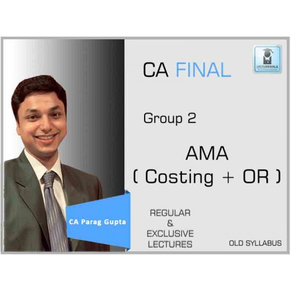 CA Final AMA Regular Course : Video Lecture + Study Material By CA Parag Gupta (For Nov. 2019 & Onwards)