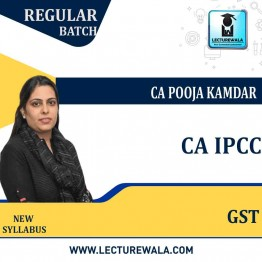 CA IPCC GST Regular Course : Video Lecture + Study Material By CA Pooja Kamdar (For May / Nov. 2021)