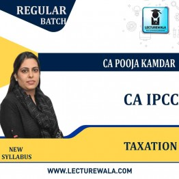 CA IPCC Taxation Regular Course : Video Lecture + Study Material By CA Pooja Kamdar (For May and Nov. 2021)