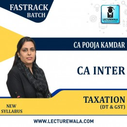 CA Inter Taxation (DT & GST) Fastrack Course : Video Lecture + Study Material By CA Pooja Kamdar (For Nov. 2021 & May 2022)