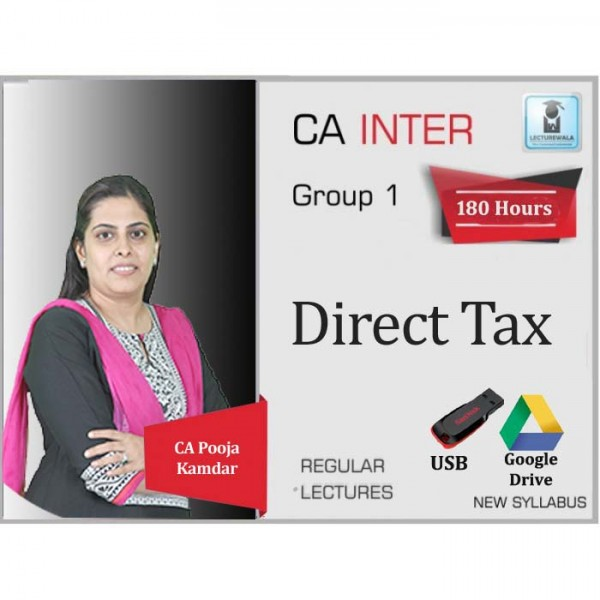 CA Inter Direct Tax Regular Course : Video Lecture + Study Material By CA Pooja Kamdar (For May 2020 & Nov. 2020)