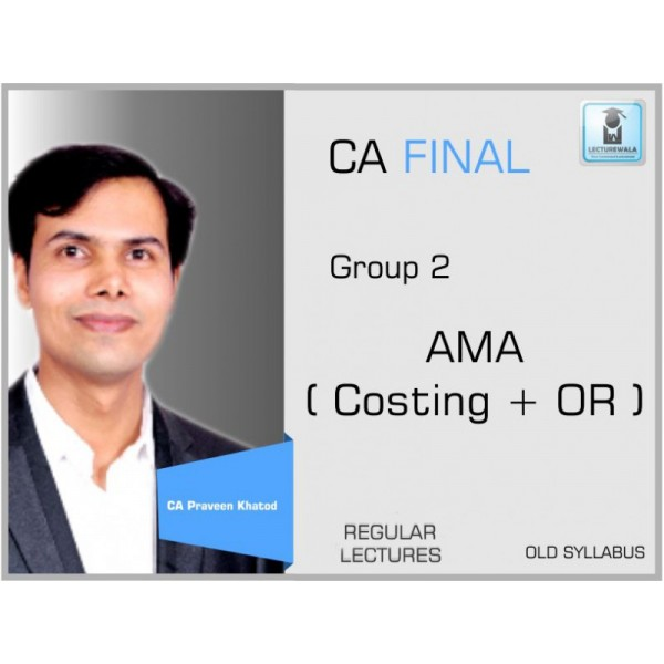 CA Final AMA Regular Course Old Syllabus : Video Lecture + Study Material By CA Praveen Khatod (For Nov. 2019 & Onwards)