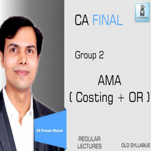 CA Final AMA Regular Course Old Syllabus : Video Lecture + Study Material By CA Praveen Khatod (For May 2020 & Nov. 2020)