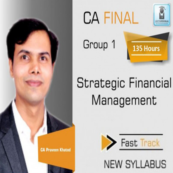 CA Final SFM Fast Track New Syllabus : Video Lecture + Study Material By CA Praveen Khatod (For May 2020)