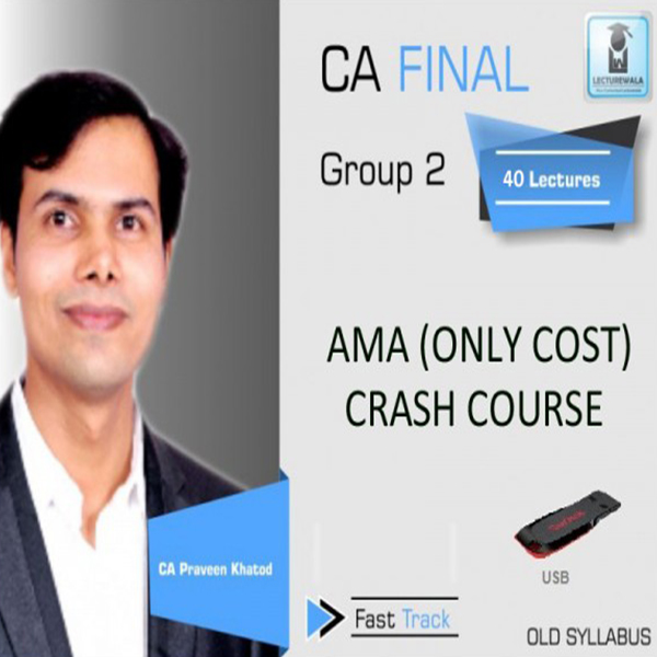 CA Final AMA Only Cost Crash Course : Video Lecture + Study Material By Praveen Khatod (For May 2020 & Nov. 2020)