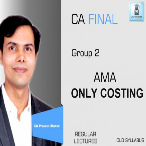 CA Final AMA Only Cost Regular Course : Video Lecture + Study Material By Praveen Khatod (For May 2020 & Nov. 2020)