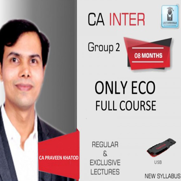 CA Inter Economics Regular Course : Video Lecture + Study Material By CA Praeen Khatod (For Nov. 2019 & Onwards)