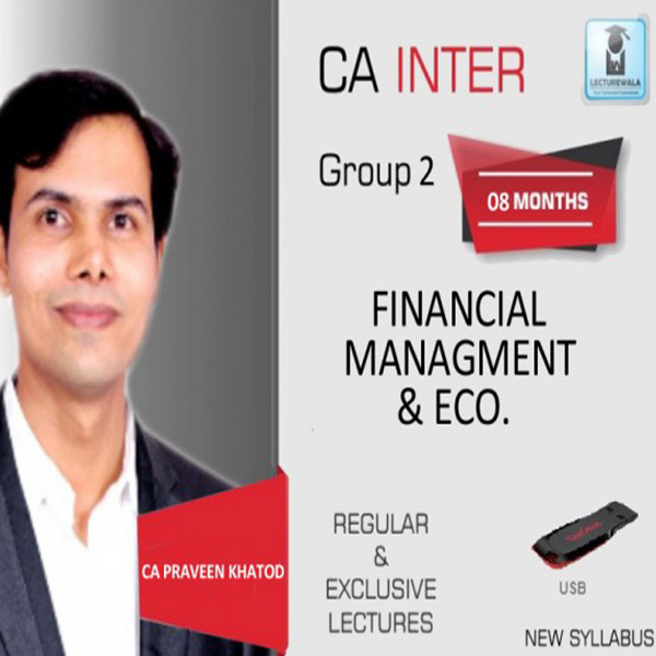 CA Inter FM & Eco Regular Course : Vdeo Lecture + Study Material By CA Praveen Khatod (For May 2020 & Nov. 2020)