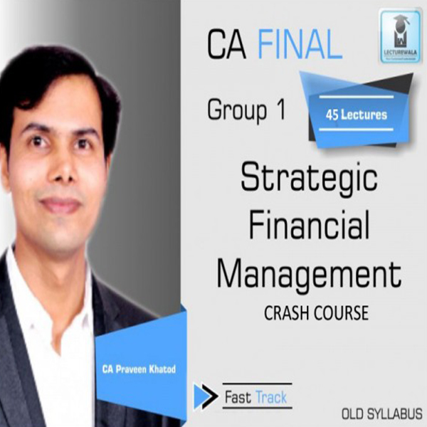 CA Final SFM Old Syllabus Crash Course : Video Lecture + Study Material By CA Praveen Khatod (For May 2020 & Nov. 2020)