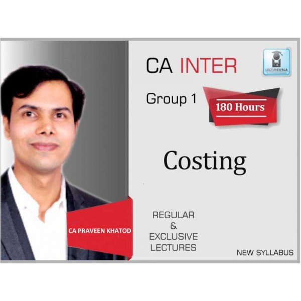 CA Inter Cost Accounting New Syllabus : Video Lecture + Study Material by CA Praveen Khatod (For May 2020 & Nov. 2020)
