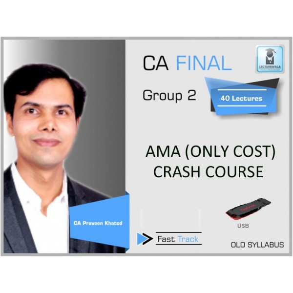 CA Final AMA Only Cost Crash Course : Video Lecture + Study Material By Praveen Khatod (For Nov. 2019 & Onwards)