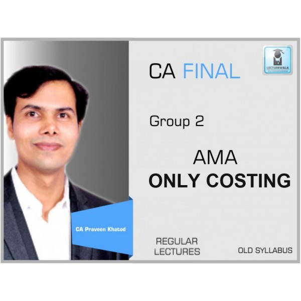 CA Final AMA Only Cost Regular Course : Video Lecture + Study Material By Praveen Khatod (For Nov. 2019 & Onwards)