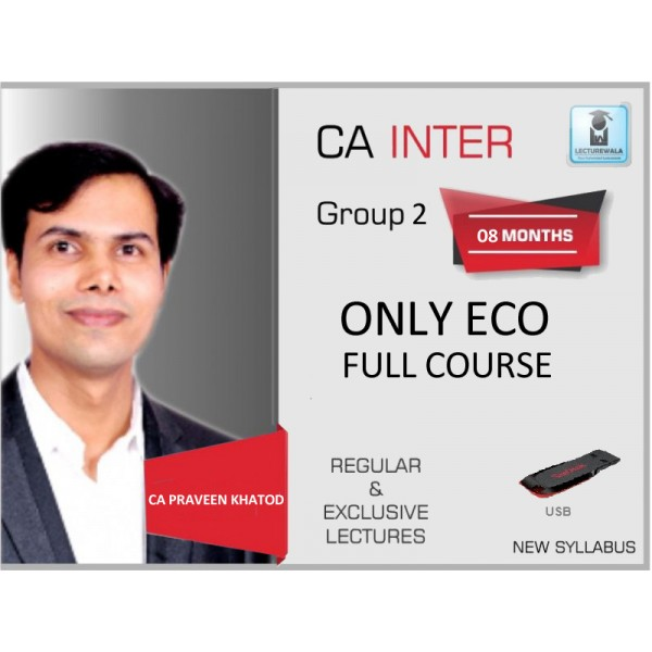 CA Inter Economic Regular Course : Vdeo Lecture Only By CA Praveen Khatod (For May 2020 & Nov. 2020)