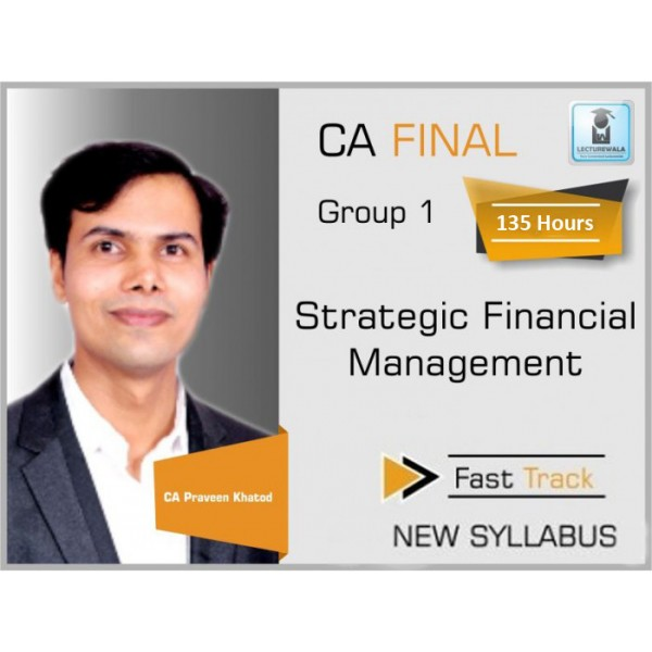 CA Final Strategic Financial Management New Syllabus Video Lecture by CA Praveen khatod For May & Nov. 2019
